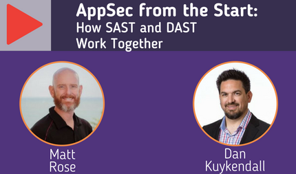 WEBINAR: Incorporating AppSec from the Start: How SAST and DAST Work Together