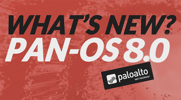 Palo Alto Networks - NEW PAN-OS 8.0  !!!!   Protection. Delivered.